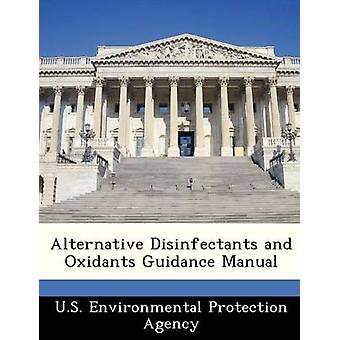 Alternative Disinfectants and Oxidants Guidance Manual by U.S. Environmental Protection Agency
