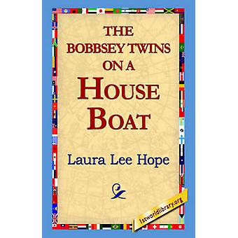 The Bobbsey Twins on a House Boat by Hope & Laura Lee