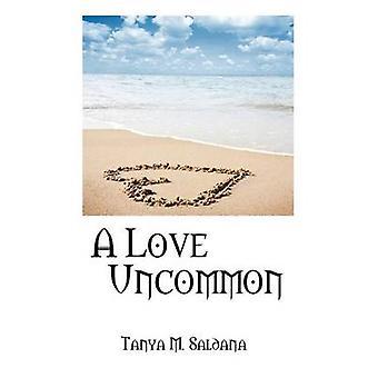 Een liefde ongewoon door Saldana & Tanya M.