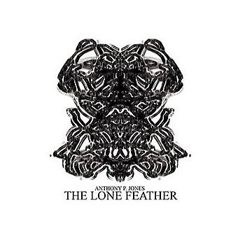 The Lone Feather by Jones & Anthony P.