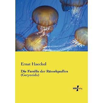 Die Familie der Rsselquallen de Haeckel & Ernst