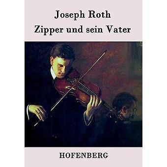 Zipper und sein Vater by Joseph Roth