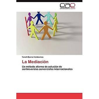 La Mediacion by Quiroz Valdovinos & Yanett