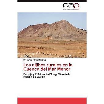 Los Aljibes الريفية En La كوينكا ديل مار مينورالشهيره بواو مارت ريز نيز & الدكتور ماتيو