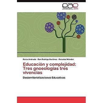 Educacion y Complejidad Tres Gnoseologias Tres Vivencias jäseneltä Andrade & wjackassw