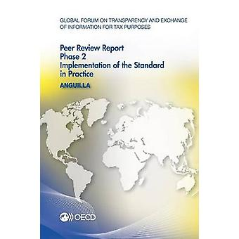 Global Forum on Transparency and Exchange of Information for Tax Purposes Peer Reviews Anguilla 2014 Phase 2 Implementation of the Standard in Prac by Oecd