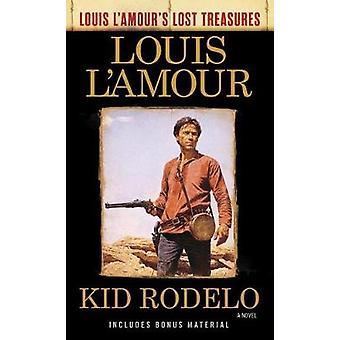 Kid Rodelo - A Novel by Kid Rodelo - A Novel - 9780525486282 Book