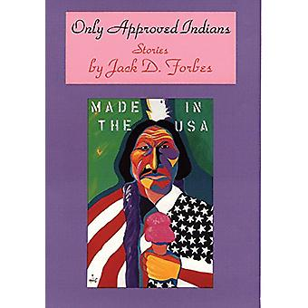 Only Approved Indians - Stories by Jack D. Forbes - 9780806126999 Book