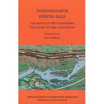 Islendingabok - Kristnisaga - The Book of the Icelanders - the Story o