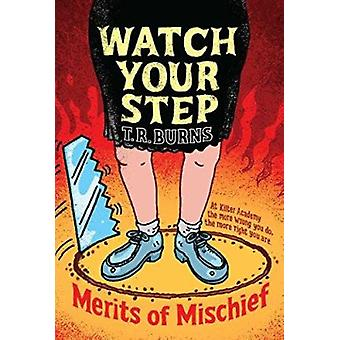 Watch Your Step by T R Burns - 9781442440364 Book