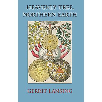 Heavenly Tree - Northern Earth by Gerrit Lansing - 9781556437540 Book