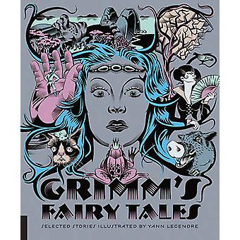 Classics Reimagined - Grimm's Fairy Tales by Wilhelm Grimm - Jacob Gr
