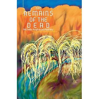 Theâ  Remains of the Dead by Michelle Angharad Pashley - 97817886403
