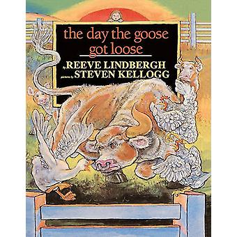 The Day the Goose Got Loose by Reeve Lindbergh - Steven Kellogg - 978
