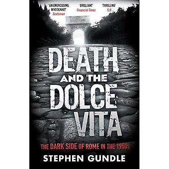Död och Dolce Vita: den mörka sidan av Rom på 1950-talet
