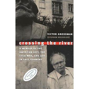 Cruzando el río - una memoria de la izquierda americana - la guerra fría y