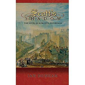 Scotts Schatten: der Roman im romantischen Edinburgh (Literatur in der Geschichte)