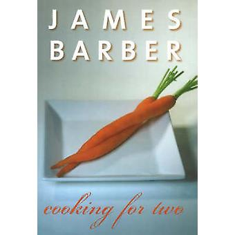 Cooking for Two (Revised edition) by James Barber - 9781550174168 Book
