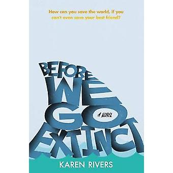 Before We Go Extinct by Karen Rivers - 9781250121813 Book