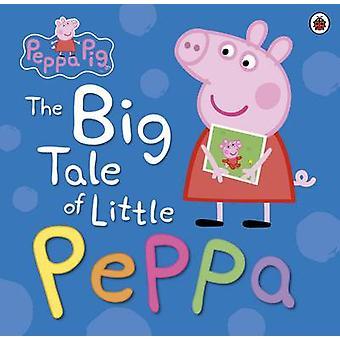 Peppa Pig - the Big Tale of Little Peppa - 9780723293132 Book