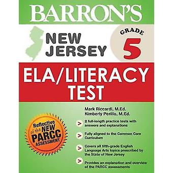 Barron's New Jersey Grade 5 Ela/Literacy Test by Mark Riccardi - Kimb