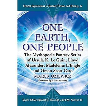 En jorden, One People: Mythopoeic Fantasy serien Ursula K. Le Guin, Lloyd Alexander, Madeleine L'Engle og Orson Scott Card (kritiske undersøkelser i Science Fiction og Fantasy)