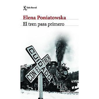 El Tren Pasa Primero by Poniatowska - 9786070744426 Book