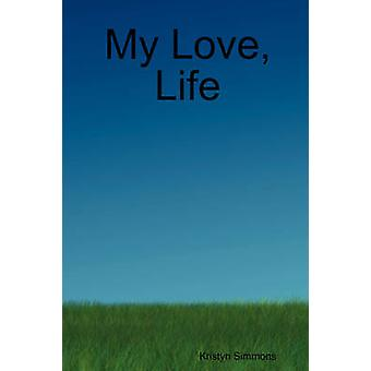 My Love Life by Simmons & Kristyn