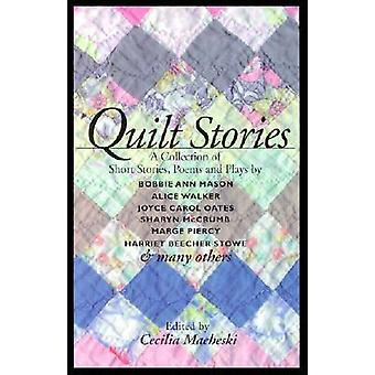 Quilt Stories A Collection of Short Stories Poems and Plays by Macheski & Cecilia