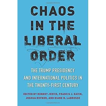 Chaos in the Liberal Order by Jervis
