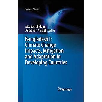 Bangladesh I Cambio Climático Impacta Mitigación y Adaptación por Md Nazrul Islam