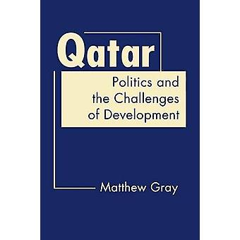 Qatar - Politics and the Challenges of Development by Matthew Gray - 9