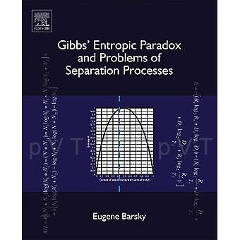 Gibbs Entropic Paradox and Problems of Separation Processes by Barsky & Eugene