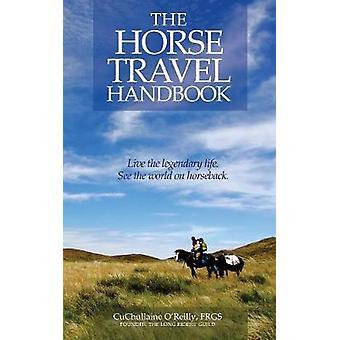 The Horse Travel Handbook by OReilly & CuChullaine