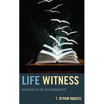 Life Witness Evolution of the Psychotherapist by Karasu & T. Byram