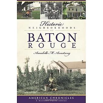 Historic Neighborhoods of Baton Rouge (American Chronicles)