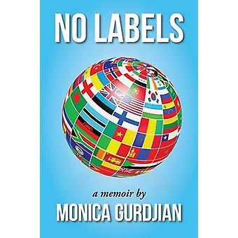 No Labels A Memoir By by Gurdjian & Monica