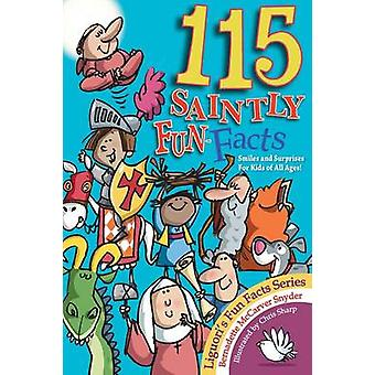 115 Saintly Fun Facts by Snyder & B.