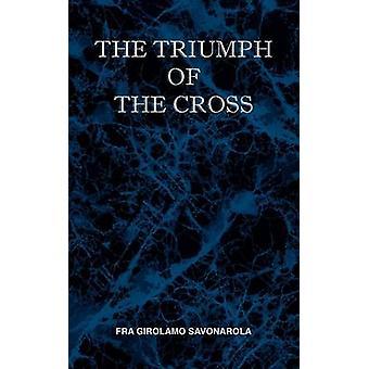 The Triumph of the Cross by Savonarola & Fra Girolamo