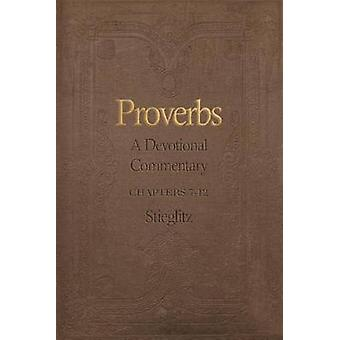 Proverbs A Devotional Commentary Volume 2 by Stieglitz & Gil