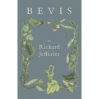 Bevis by Richard Jefferies & Jefferies