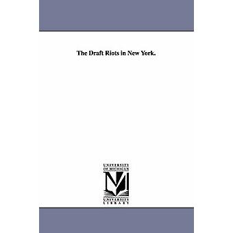 The Draft Riots in New York. by Barnes & David M.