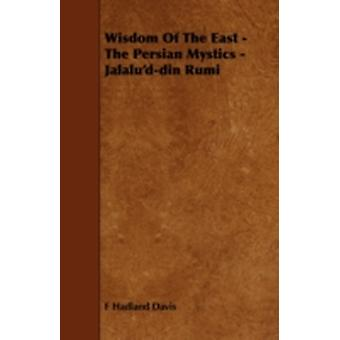 Wisdom of the East  The Persian Mystics  JalaludDin Rumi by F. Hadland Davis & Hadland Davis