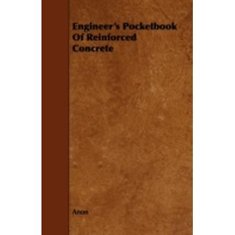 Engineers Pocketbook of Reinforced Concrete by Anon