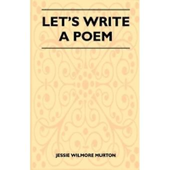 Lets Write a Poem by Murton & Jessie Wilmore