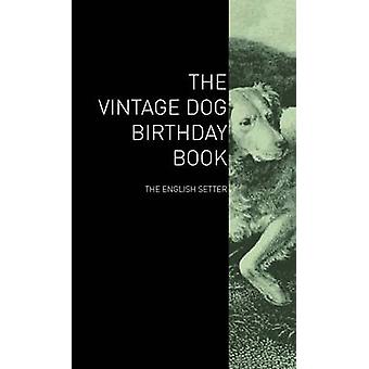 The Vintage Dog Birthday Book  The English Setter by Various