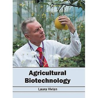 Agricultural Biotechnology by Vivian & Laura