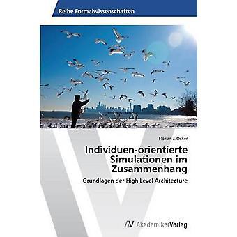 IndividuenOrientierte Simulationen Im Zusammenhang by Ocker Florian J.