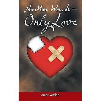 No More Wounds  Only Love by Verdad & Amor