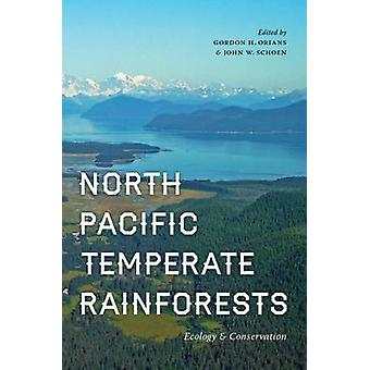 North Pacific Temperate Rainforests - Ecology and Conservation by Gord